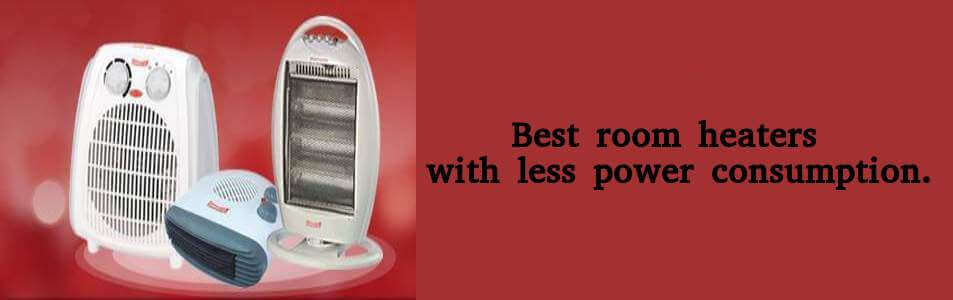 best room heater with less power consumption